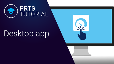Video: PRTG Desktop app (Videos, Applications)