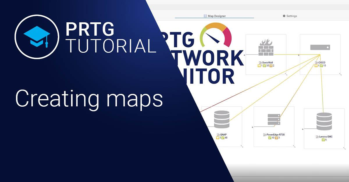Video: PRTG Tutorial – Creating maps (Videos, Maps)