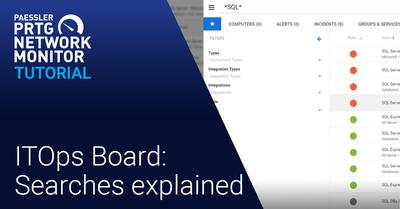 Video: ITOps Board: Searches explained (Videos, ITOps Board, PRTG Enterprise Monitor)