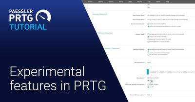 PRTG Tutorial: Experimental features in PRTG (Videos, Network, Sensors)