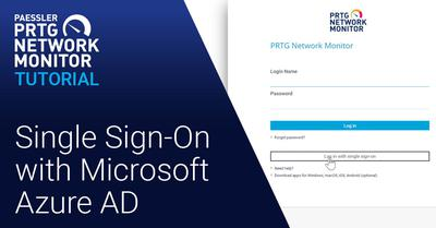 PRTG Tutorial: SSO login via Azure AD (Videos, Overview, Setup)