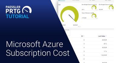 PRTG Tutorial: Microsoft Azure Subscription Cost Sensor (Videos, Sensors)