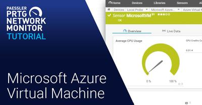 PRTG Tutorial: Microsoft Azure Virtual Machine Sensor (Videos, Sensors)